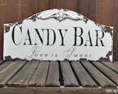 Vintage CANDY BAR SIGN, Love is Sweet, Shabby Chic Wedding Sign, Applique Design