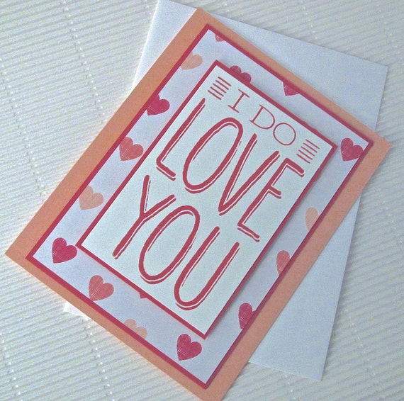 I do love you card handmade stamped love anniversary Valentine white peach red modern stationery greeting home