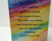 I'm Wondering If You Realize How Much You Mean To Me  Colorful Greeting Card
