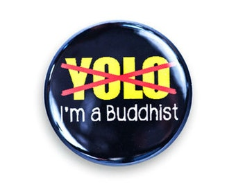 Anti-YOLO One Inch Pinback Button, Magnet, or Keychain