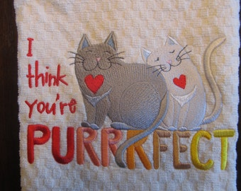 Machine Embroidered Kitchen Towel I think you're PURRRFECT