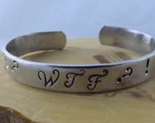 Dirty Girl bracelet in aluminum WTF whiskey tango foxtrot hand stamped