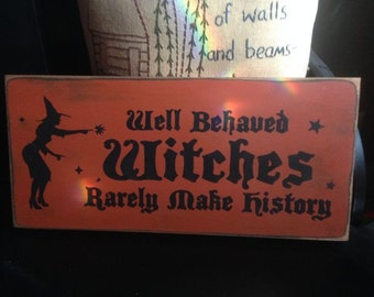 Well Behaved Witches Rarely Make History Witch Wiccan Pagan Wood Sign Handpainted Primitive Plaque Wall Hanging