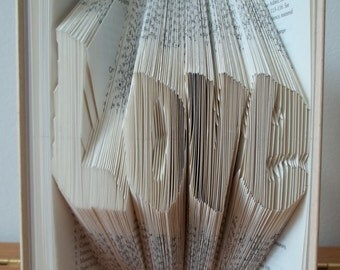 Folded Book Art, Love, Book Sculpture, Gift for Valentines, Anniversary Gift for Him, One Year Anniversary Gift, Girlfriend Gift, Boyfriend