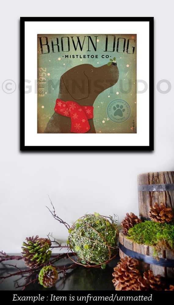 Brown Dog Mistletoe Company chocolate lab graphic artwork  giclee archival signed artist's print by Stephen Fowler Pick A Size
