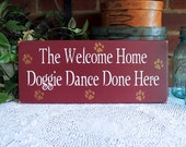 The Welcome Home Doggie Dance Wood Sign Wall Decor Dog Lover Saying
