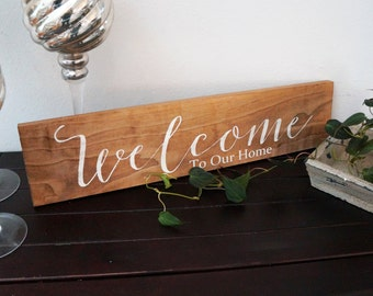 Welcome Sign, Welcome To Our Home Wood Sign, Natural Stained Wood Sign, Welcome Sign