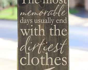 The Most Memorable Days Usually End With The Dirtiest Clothes • Laundry Room Decor Wood Sign Quote Saying Distressed Wooden Sign S50