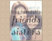 True Friendship Quote,Best Friend Birthday Gift,Best Friend Gift // Special print with your photo // You Choose Size & Type // H-Q19-1PS ZZ1