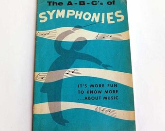 The ABCS of Symphonies, 1954 Music Instruction Booklet, What is a Symphony, Mid Century Graphic Design Booklet, Turquoise Blue White Book