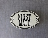 Nautical Sign Plate, Vintage First Mate Sign, Nautical Novelty Sign, Seaside Style