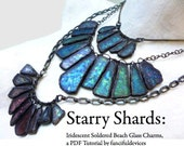 Starry Shards: Iridescent Soldered Beach Glass Charms, a PDF Tutorial.