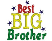 Best BIG Brother Embroidery Design 4x4 (only)  - Instant Download