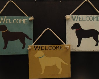 Welcome Labrador Sign Black Lab Chocolate Lab Yellow Lab painted on vintage wood