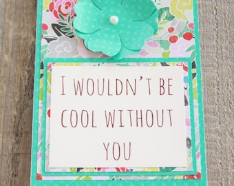 I Wouldn't Be Cool Without You Card, Thank You Card, Humorous Thank You Card