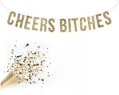 CHEERS BITCHES Glitter Garland. Wedding Recpetion Decoration. Adult Birthday. Wedding Shower. Dessert Table