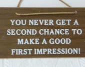 You Never Get a Second Chance, to Make a Good First Impression, vintage plaque, advice plaque, vintage wall hanging, home decor,plastic sign