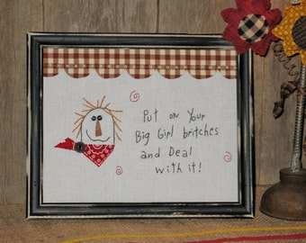Put on Your Big Girl Britches Country Farmhouse Stitchery