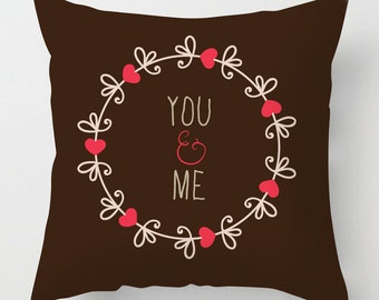 You and Me quote valentine cushion / pillow