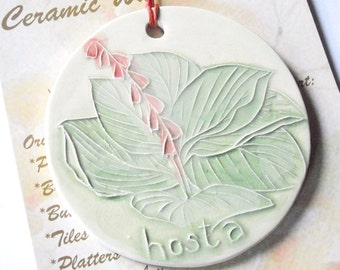 MOM'S FAVORITE HOSTA   Hand crafted kiln fired clay ceramic ornament features this perennial favorite