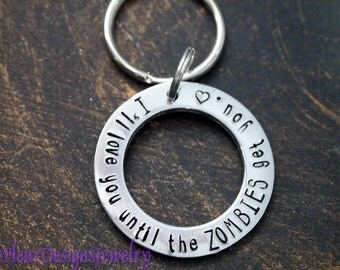 I'll Love You Until the Zombies Get You Key Chain, Zombies Key Chain, Hand Stamped Washer Key Chain
