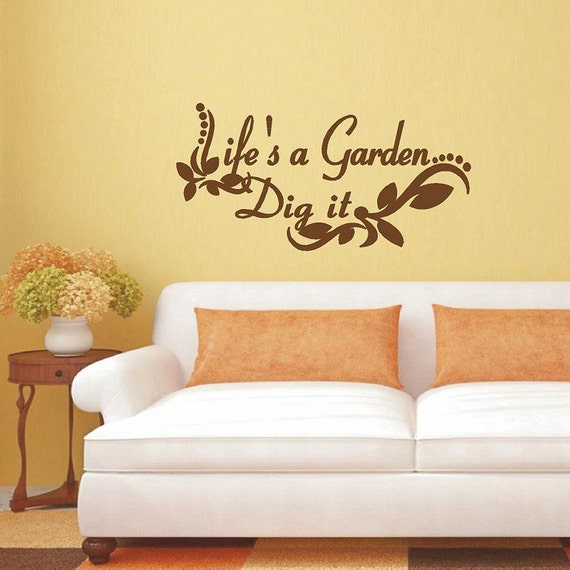 Life 39 S A Garden Dig It Family And Living Room Quotes
