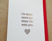I'm Much More Me When I'm With You Gold Foil Greeting Card, Valentines Day card, love card, anniversary card, engagement card, wedding card