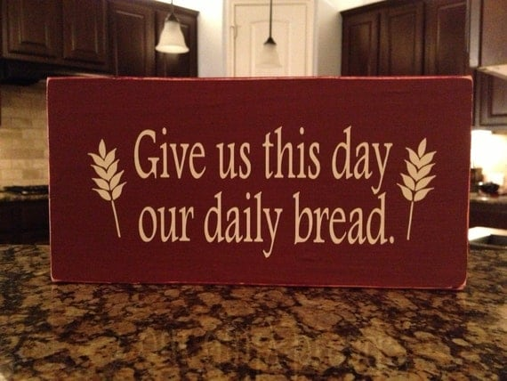 Give Us This Day Our Daily Bread Small Wooden By