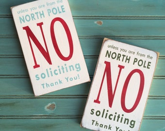 Unless you are from the North Pole No Soliciting - Christmas Sign