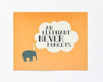 Elephant Art Print : An Elephant Never Forgets (8x10)