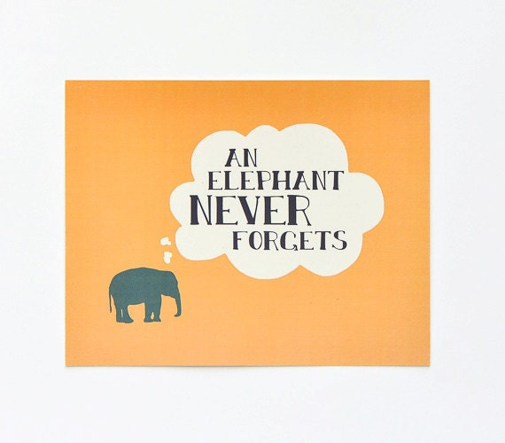 elephant art print an elephant never forgets 8x10. Black Bedroom Furniture Sets. Home Design Ideas