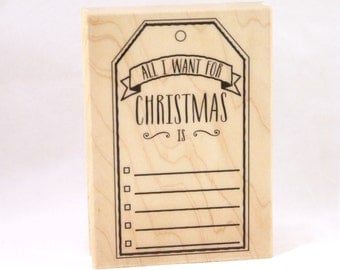 Sale - Wood block stamp - ALL I WANT FoR CHRiSTMAS faux gift tag - Christmas wish list rubber stamp - scrapbooking, tags, card making