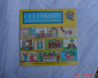 Celebrate a book of Jewish Holidays by Judith Gross - 1992 - Like New