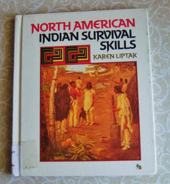 Indian Survival Skills: North American Indian Survival Skills Book Written By Karen
