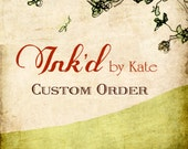 Ink'd by Kate Custom Order to Get Started