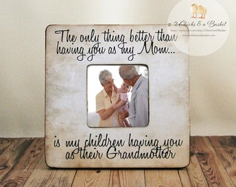 The Only Thing Better Than Having You For A Mom Personalized Picture Frame, Mom Picture Frame, Mom Gift, Grandma Picture Frame