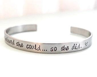 She Believed She Could So She Did - Inspirational Hand Stamped Stainless Steel Cuff Bracelet - Hypo Allergenic Jewelry, Be Strong