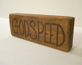 "Godspeed - hand painted Wood Sign - 9"" x 3.5"" home office shelf sitter word quote"