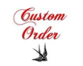 Custom Order RESERVED for Sylvia