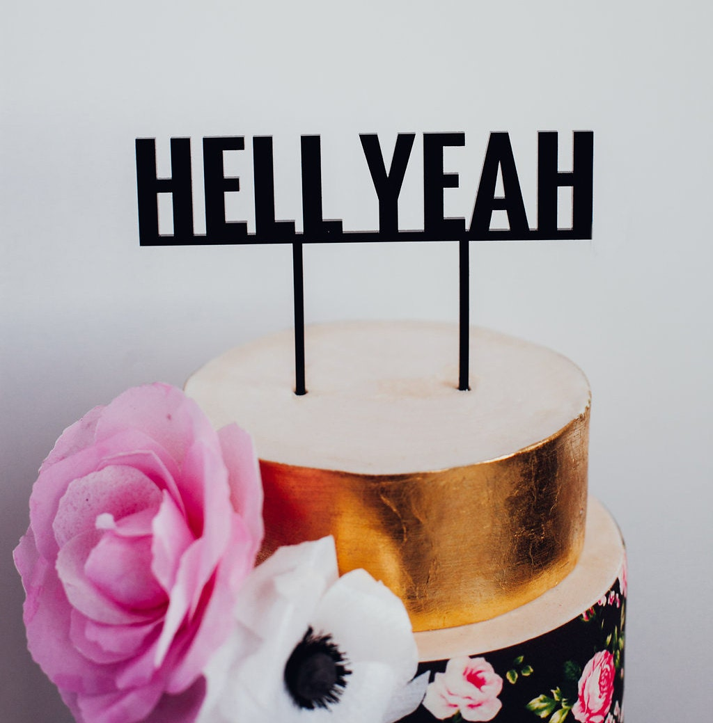Hell Yeah Cake Topper