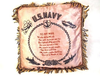 U. S. Navy, To my wife, Chicago, ILL. Sweetheart Pillow, wwI  wwII era Sweetheart Fringed Pillow case, Wartime Souvenir Memento