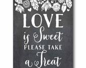 Love Is Sweet Chalkboard Sign 8x10 Botanical Garden for a Wedding Bridal Shower - instant download diy printable digital design