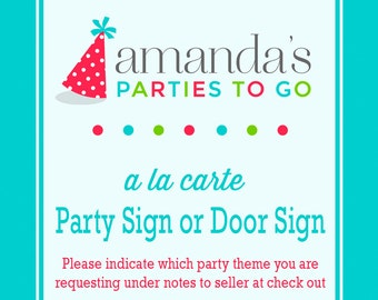 Party or Door Sign Printable   A la Carte Party Single   Amanda's Parties To Go