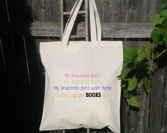Canvas Book Bag, My Anaconda Dont Want None Unless You Got BOOKS Hun