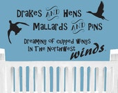 Drakes and Hens Mallards and Pins Dreaming of cupped wings in Northwest Winds- Duck Hunting Wall Decal Nursery Hunting baby bedroom décor