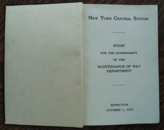 New York Central System RAILROAD Rule Book For The Government Of The MAINTENANCE Of WAY Department 1942