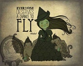 Art Print: Everyone Deserves a Chance to Fly (Wicked-inspired)