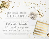 Favor Tags - A la Cart Item Add-On Birthday Baby Shower Sprinkle Personalized Coordinating Printable Favor Tag