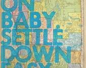 Oregon Real Letterpress / Ramble On Baby. Settle Down Easy. / Letterpress Print on Antique Atlas Page