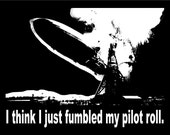 "Funny RPG Gamer T-Shirt ""I Think I Just Fumbled My Pilot Roll"" For Your D & D Nerd - Free Shipping"